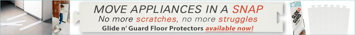 Move Appliances in a Snap - No more scratches, no more struggles. Glide N' Guard Floor Protectors available now